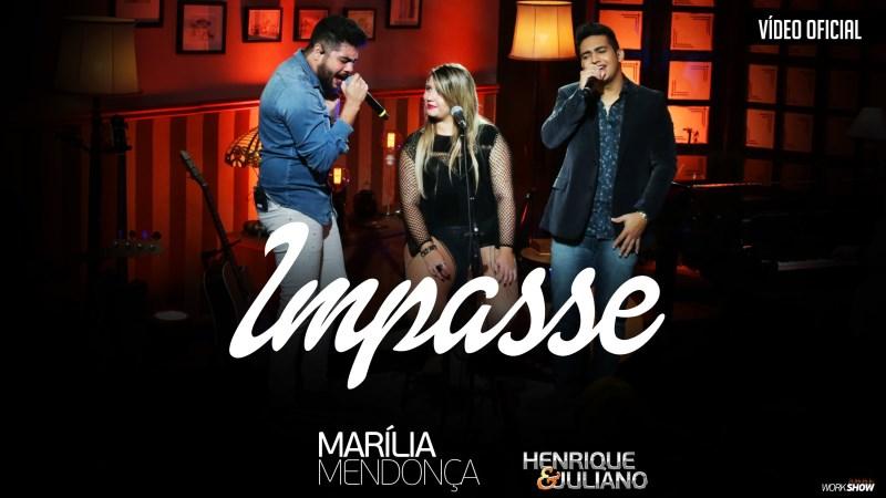 Marília Mendonça - Impasse  Part. Henrique e Juliano