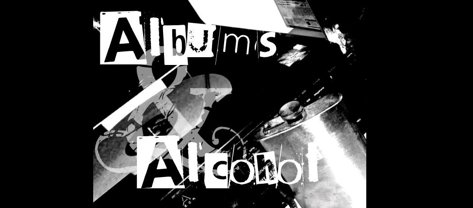 Albums & Alcohol