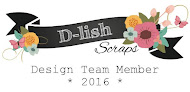 D-lish Scraps Design Team Member October 2016 - March 2017