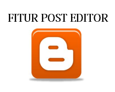 blogger,editor,google,fitur,artikel,tulisan