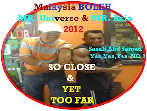Mr Universe,Mr Asia 2012 SAZALI ABD SAMAD BOLEH Nu-Prep 100 US,EUpaten long jack MALAYSIA BOLEH.