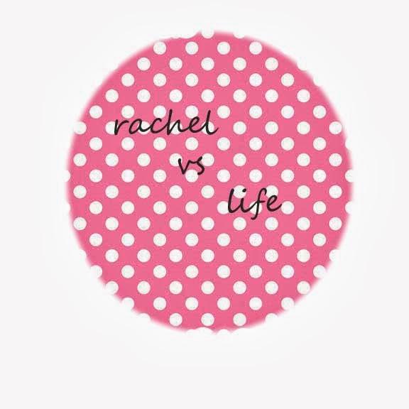 rachel vs life