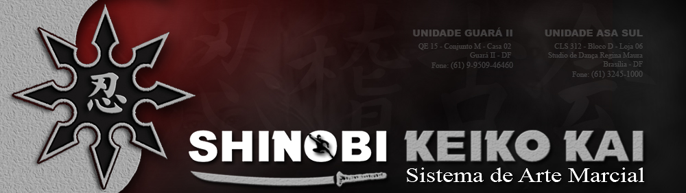 Shinobi Keiko Kai   Endereços   Brasília / DF   Defesa Pessoal, Budo, Artes Marciais, Ninjutsu