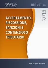 Accertamento, Riscossione, Sanzioni e Contenzioso Tributario (Ed.2015)