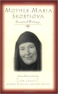 http://www.amazon.com/Mother-Maria-Skobtsova-Essential-Spiritual/dp/1570754365