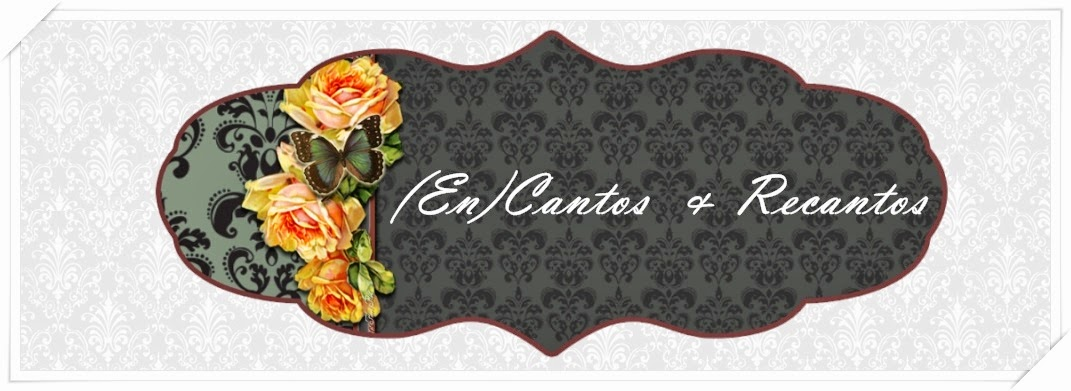 (En)Cantos & Recantos
