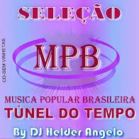 SELEÇÃO MPB TUNEL DO TEMPO CD-SEM VINHETAS BY DJ HELDER ANGELO