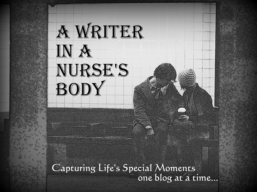 A Writer in a Nurse&#39;s Body