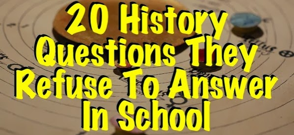 20 History Questions They Refuse To Answer In School