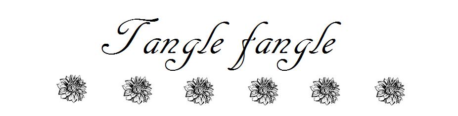 Tangle fangle