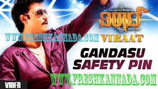 Viraat Kannada Gandasu Safety Pin Full Video Song
