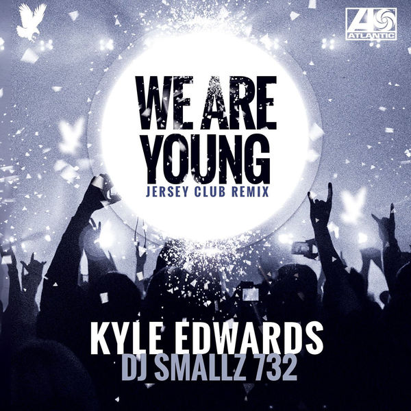 Kyle Edwards & DJ Smallz 732 - We Are Young (Jersey Club) - Single Cover