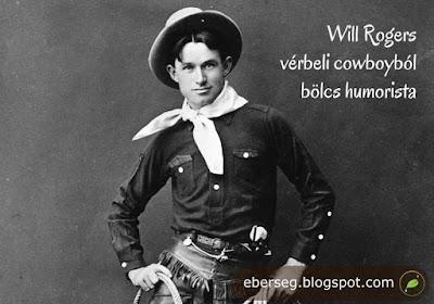 will rogers - cowboyból bölcs humorista - éberség
