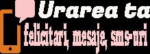 Urarea ta | felicitari, mesaje, urari, texte, sms-uri pentru zile speciale
