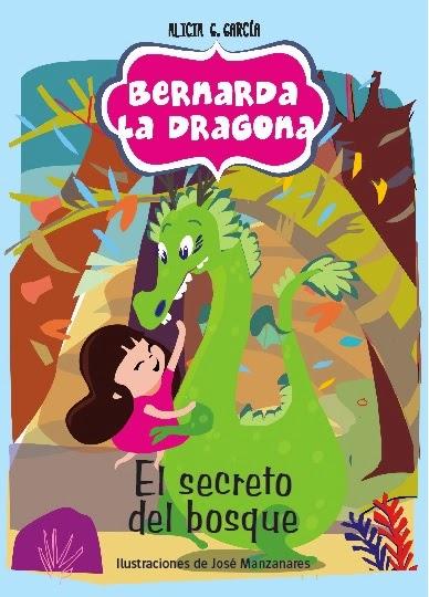 Bernarda la dragona y el secreto del bosque