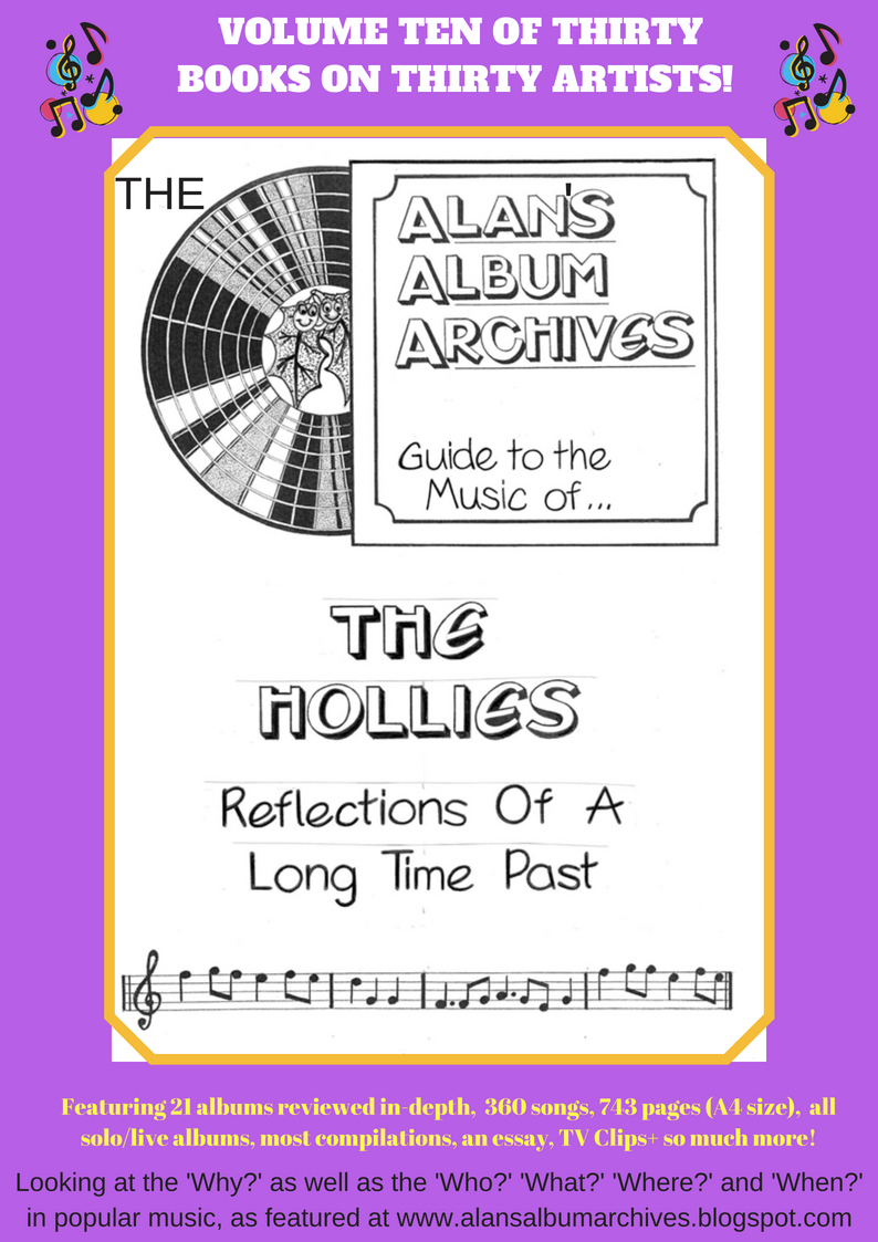'Reflections Of A Long Time Past - The Alan's Album Archives Guide To The Hollies' available now!