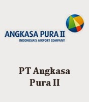 Lowongan Kerja BUMN Terbaru PT Angkasa Pura II September 2014