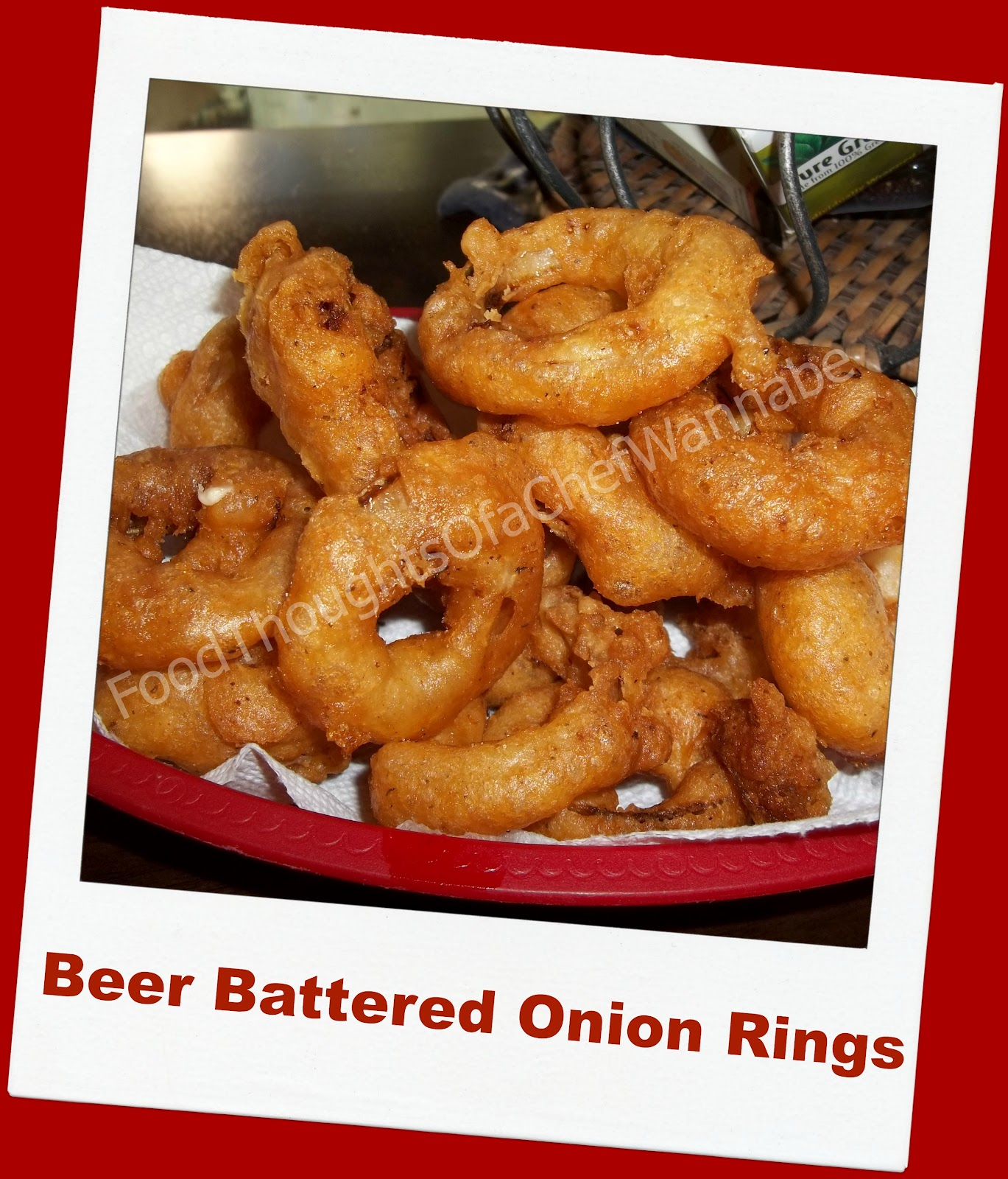 FoodThoughtsOfaChefWannabe: Homemade Beer Battered Onion Rings