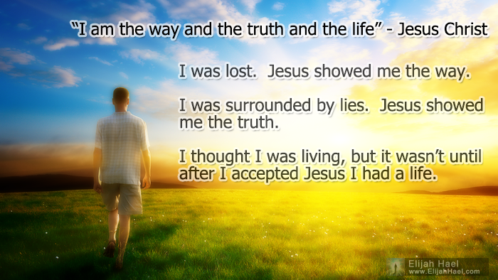 Elijah Hael: I am the way and the truth and the life