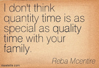 I don't think quantity time as special as quality time with your family-Quote-Reba Mcentire