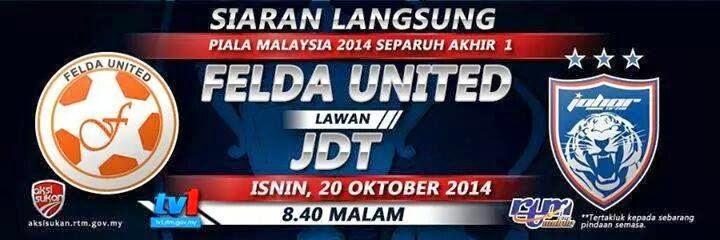 Keputusan Separuh Akhir Pertama Piala Malaysia Felda United Johor Darul Ta zim 20 10 2014