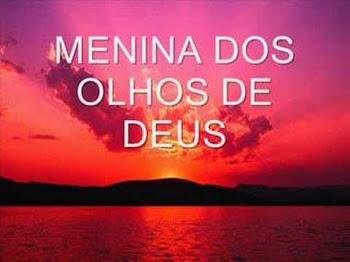 Você é a menina dos olhos de Deus!