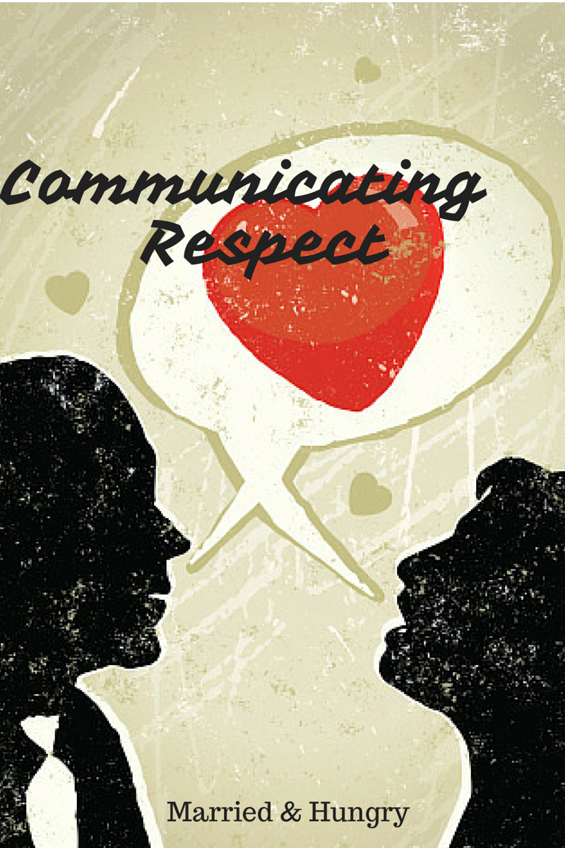 Communicating Respect. Biblicaly communicating with your spouse.