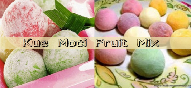 Resep Dan Cara Membuat Kue Moci Fruit Mix
