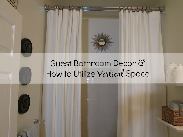 Guest Bathroom, Pottery Barn Drapes, Ceiling height shower curtain. Using Vertical Space