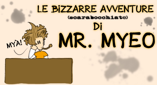 Le bizzarre avventure di Mr. Myeo