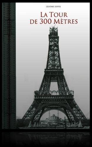 La Tour de 300 Mètres de Gustave Eiffel