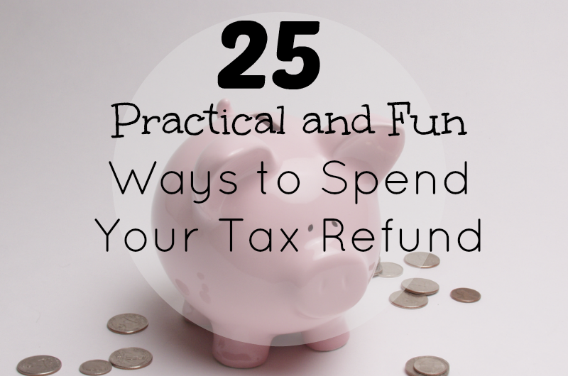 how to spend your tax refund