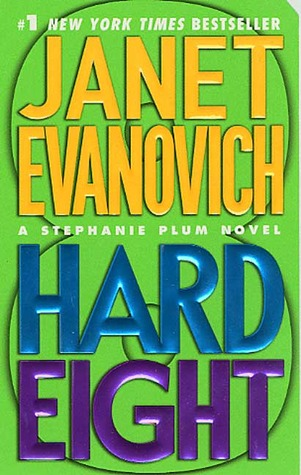 Hard Eight (Stephanie Plum, No. 8) Janet Evanovich and C. J. Critt