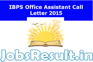 IBPS Office Assistant Call Letter 2015