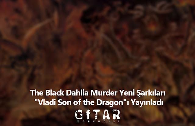 """The Black Dahlia Murder Yeni Şarkıları """"Vladi Son of the Dragon""""ı Yayınladı"""