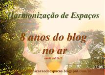 8 anos de Criação do Blog Harmonização de Espaços!