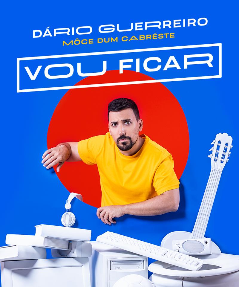 VOU FICAR DE DÁRIO GUERREIRO - MÔCE DUM CABRÉSTE - CANCELADO