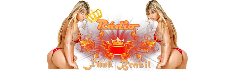 Radio funk Brasil / Baixar Funk / Ouvir funk Lançamento - Radio de Funk