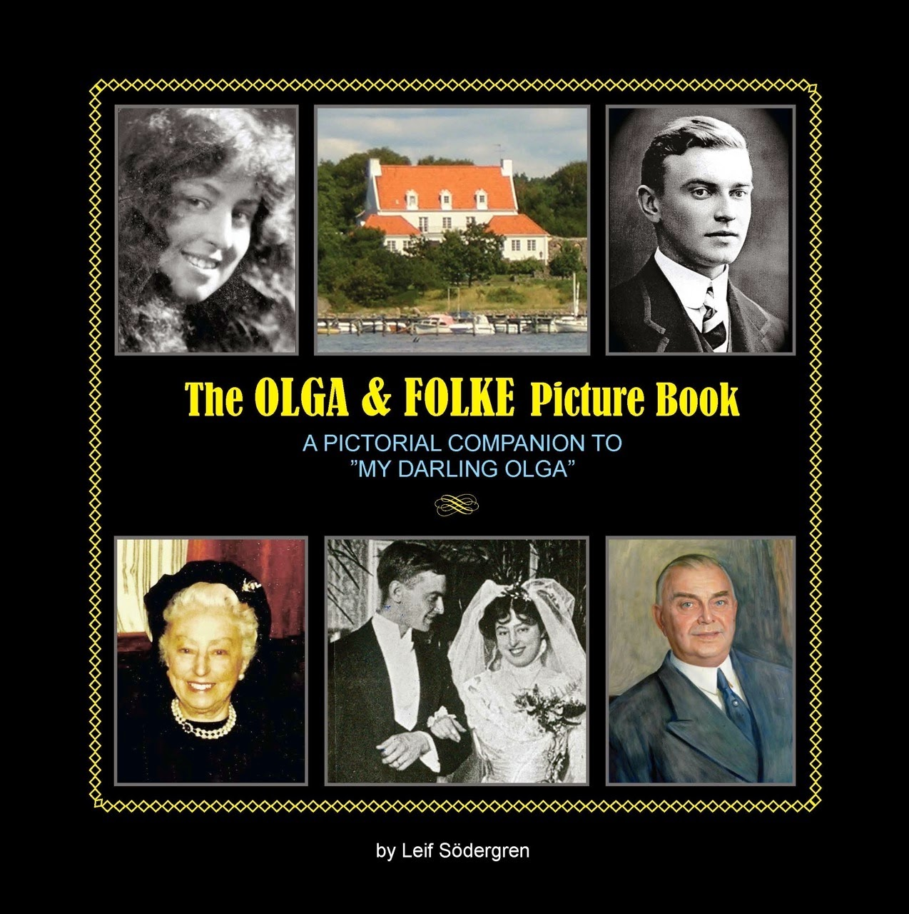A pictorial Companion to the letters in the book above: 150 pictures of Olga & Folke 1909-1978