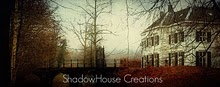~Shadowhouse Creations~