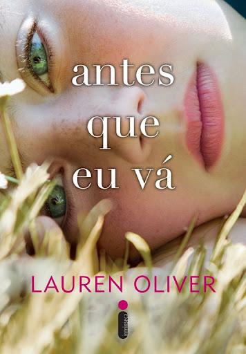 RESENHA: Antes Que Eu Vá - Lauren Oliver