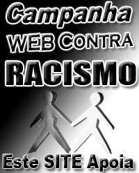 CAMPANHA CONTRA O RACISMO! VALE A PENA LUTAR!