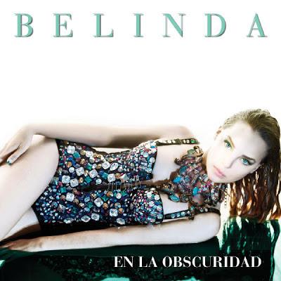 Novo Single de Belinda se chama ''En La Obscuridad''