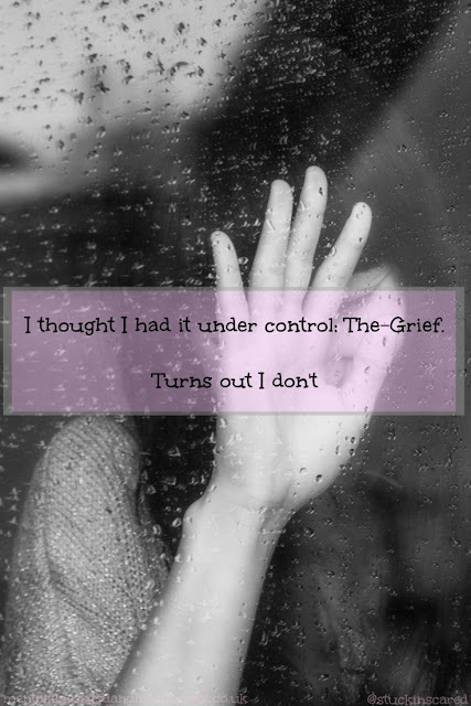 I thought I had it under control; The-Grief. Turns out I don't. @stuckinscared mentalillnessgodandme.blogspot.co.uk