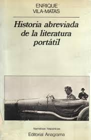 """""""Historia abreviada de la literatura portátil"""" - Enrique Vilas-Matas."""