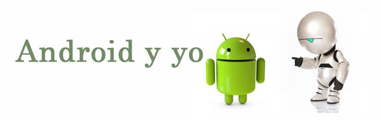 Android y yo