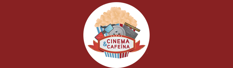Cinema & Cafeína
