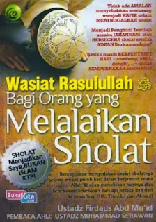 http://www.bukukita.com/Agama/Islam/119485-Wasiat-Rasulullah-Bagi-Orang-yang-Melalaikan-Sholat.html
