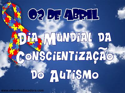 Dia da Conscientização do Autismo - Autismo e Inclusão