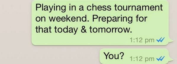 playing in a chess tournament on weekend. preparing for that today & tomorrow. you?